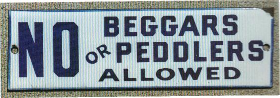 180 No Beggars Allowed Porcelain Sign 1